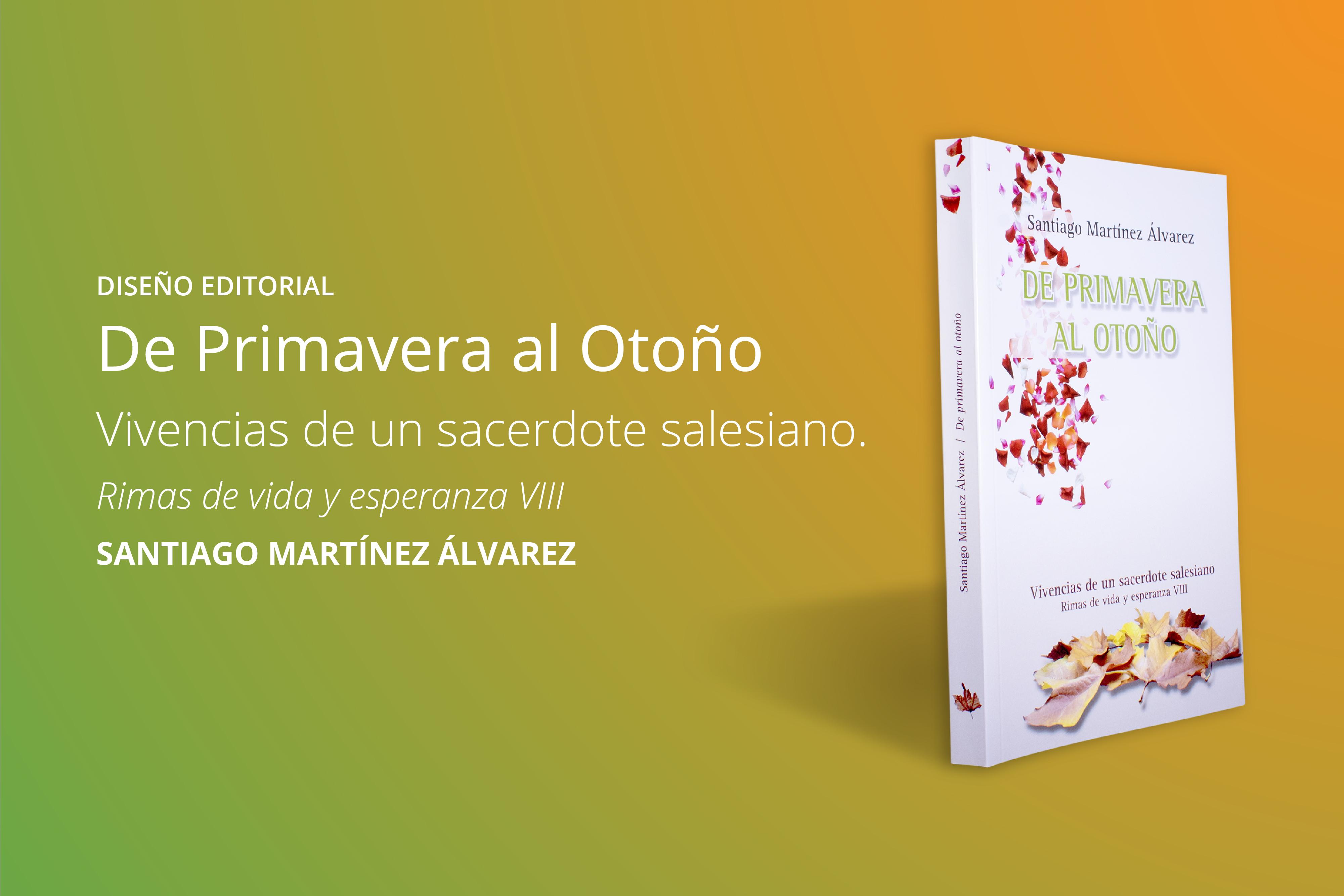De Primavera al Otoño Santiago Martínez Álvarez